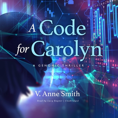 A Code for Carolyn: A Genomic Thriller (Science and Fiction) Cover Image