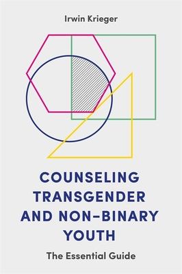 Counseling Transgender and Non-Binary Youth: The Essential Guide Cover Image