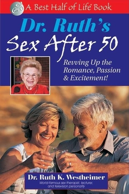 Dr. Ruth's Sex After 50: Revving Up the Romance, Passion & Excitement! Cover Image