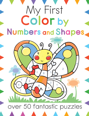 My First Color by Numbers and Shapes: Over 50 Fantastic Puzzles (My First Activity Books) Cover Image