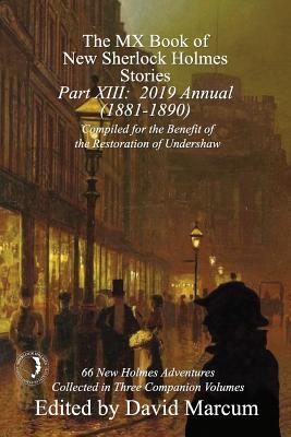 The MX Book of New Sherlock Holmes Stories - Part XIII: 2019 Annual (1881-1890) Cover Image