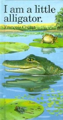 I Am a Little Alligator: Mini Cover Image