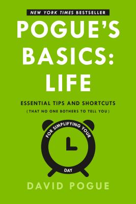 Pogue's Basics: Life: Essential Tips and Shortcuts (That No One Bothers to Tell You) for Simplifying Your Day Cover Image