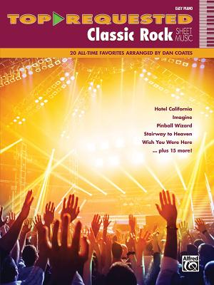 Top-Requested Classic Rock Sheet Music: 20 All-Time Favorites (Easy Piano) (Top-Requested Sheet Music) Cover Image