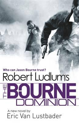 Robert Ludlum's the Bourne Dominion. by Eric Van Lustbader, Robert Ludlum Cover Image