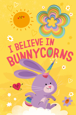 I Believe in Bunnycorns (Llamacorn and Friends) Cover Image