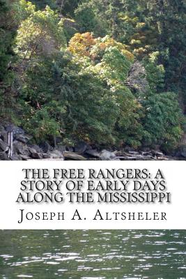The Free Rangers: A Story of Early Days Along the Mississippi Cover Image