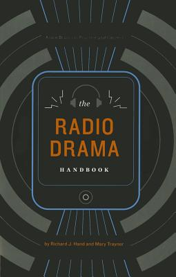 The Radio Drama Handbook (Audio Drama in Practice and Context) Cover Image