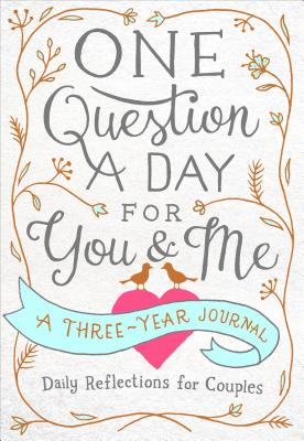 One Question a Day for You & Me: Daily Reflections for Couples: A Three-Year Journal Cover Image