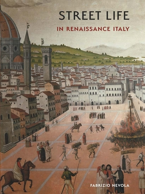 Cover for Street Life in Renaissance Italy