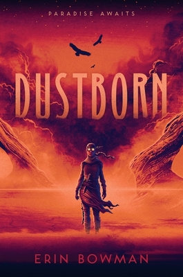 DUSTBORN cover art, a female figure wrapped in desert sand gear and goggles stands against a background of wheeling buzzards and sandstorms and and rock formations. Everything is orange and red and black.