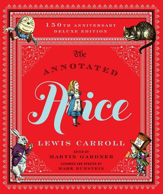 The Annotated Alice: 150th Anniversary Deluxe Edition (Annotated Books) Cover Image