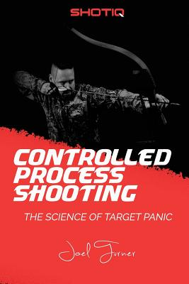 Controlled Process Shooting: The Science of Target Panic Cover Image