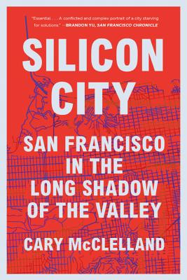 Silicon City: San Francisco in the Long Shadow of the Valley Cover Image