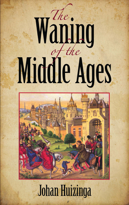 Cover for The Waning of the Middle Ages