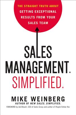 Sales Management. Simplified.: The Straight Truth about Getting Exceptional Results from Your Sales Team Cover Image