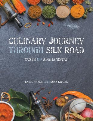 Culinary Journey Through Silk Road: Taste of Afghanistan Cover Image