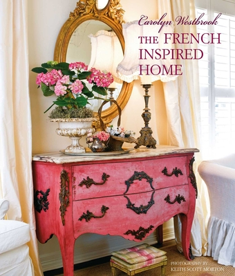 Cover for Carolyn Westbrook The French-Inspired Home