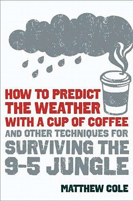 How to Predict the Weather with a Cup of Coffee Cover