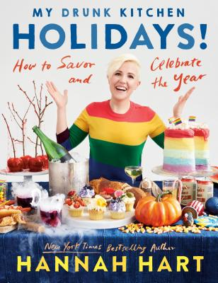 My Drunk Kitchen Holidays!: How to Savor and Celebrate the Year: A Cookbook cover