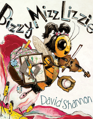 Bizzy Mizz Lizzie by David Shannon