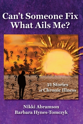 Can't Someone Fix What Ails Me?: 21 Stories of Chronic Illness Cover Image