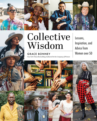 Collective Wisdom: Lessons, Inspiration, and Advice from Women over 50 Cover Image