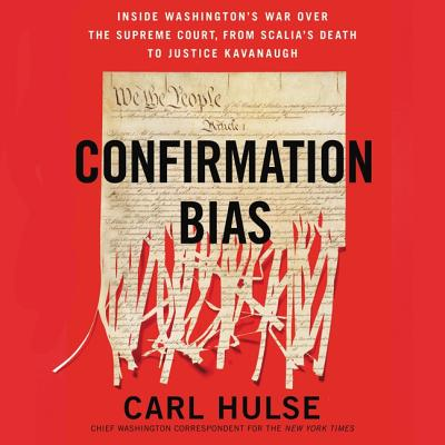 Confirmation Bias: Inside Washington's War Over the Supreme Court, from Scalia's Death to Justice Kavanaugh Cover Image