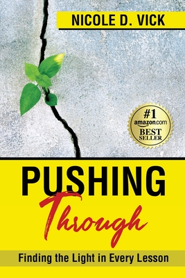 Pushing Through: Finding the Light in Every Lesson Cover Image