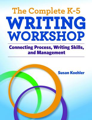 The Complete K-5 Writing Workshop (Maupin House) Cover Image