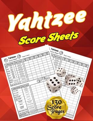 Yahtzee Score Sheets: 130 Pads for Scorekeeping - Yahtzee Score Pads - Yahtzee Score Cards with Size 8.5 x 11 inches (The Yahtzee Score Book Cover Image