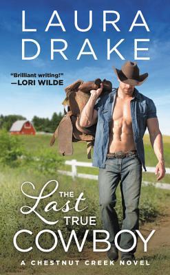 The Last True Cowboy (Chestnut Creek #1) Cover Image