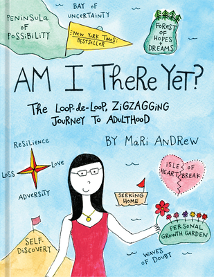 Am I There Yet?: The Loop-de-loop, Zigzagging Journey to Adulthood (@bymariandrew) Cover Image