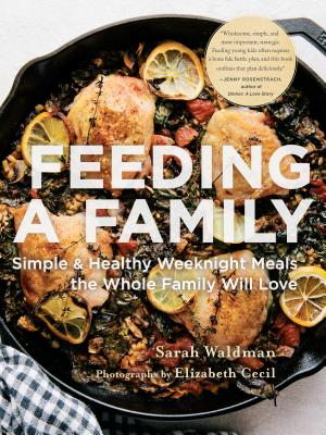 Feeding a Family: Simple and Healthy Weeknight Meals the Whole Family Will Love Cover Image