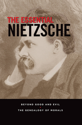 The Essential Nietzsche: Beyond Good and Evil and The Genealogy of Morals Cover Image