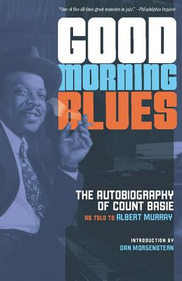 Good Morning Blues: The Autobiography of Count Basie Cover Image