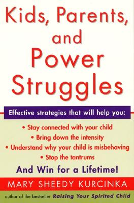 Kids, Parents, and Power Struggles: Winning for a Lifetime Cover Image