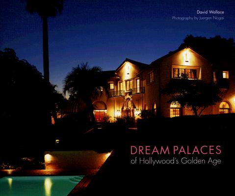 Dream Palaces of Hollywood's Golden Age Cover Image