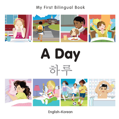 My First Bilingual Book–A Day (English–Korean) Cover Image