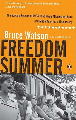 Freedom Summer: The Savage Season of 1964 That Made Mississippi Burn and Made America a Democracy Cover Image