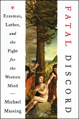 Fatal Discord: Erasmus, Luther, and the Fight for the Western Mind Cover Image