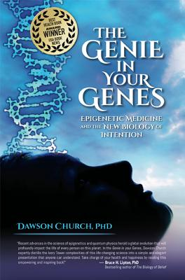 The Genie in Your Genes: Epigenetic Medicine and the New Biology of Intention Cover Image