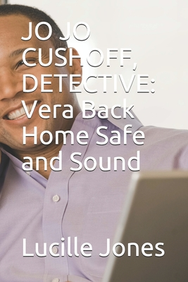 Jo Jo Cushoff, Detective: Vera Back Home Safe and Sound Cover Image