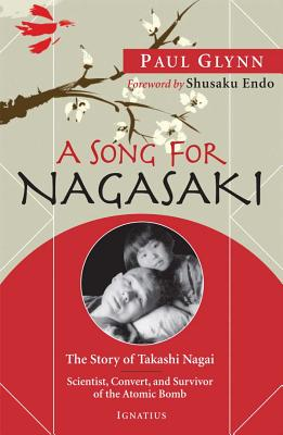 A Song for Nagasaki: The Story of Takashi Nagai: Scientist, Convert, and Survivor of the Atomic Bomb Cover Image