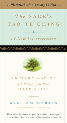 The Sage's Tao Te Ching, 20th Anniversary Edition: Ancient Advice for the Second Half of Life Cover Image
