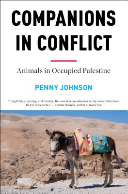 Companions in Conflict: Animals in Occupied Palestine Cover Image