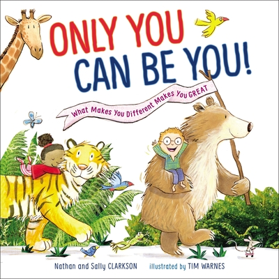 Only You Can Be You: What Makes You Different Makes You Great Cover Image
