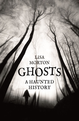 Ghosts: A Haunted History Cover Image