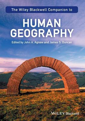 The Wiley-Blackwell Companion to Human Geography (Wiley Blackwell Companions to Geography #15) Cover Image