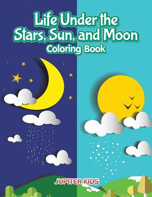Life Under the Stars, Sun, and Moon Coloring Book Cover Image